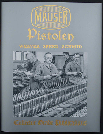 MAUSER PISTOLEN. Weaver, Speed & Schmid. 2008. ISBN: 0889354510.
